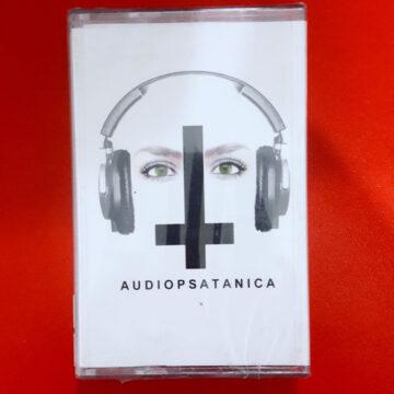 Audiopsicotica – Audiopsatanica; Cassette