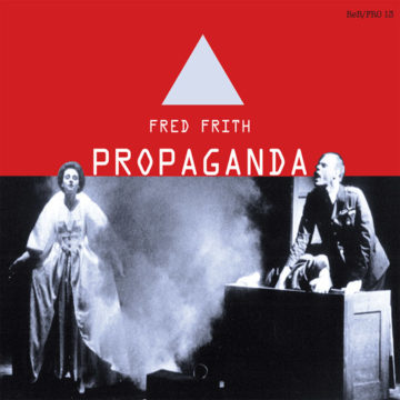 Fred Frith – Propaganda; CD