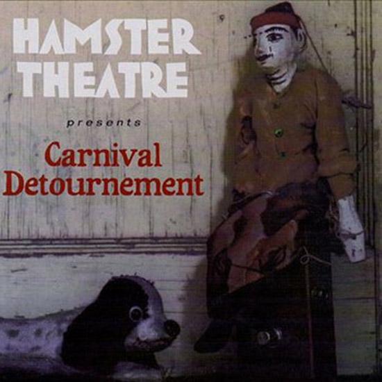 Hamster Theatre - Carnival Detourment; CD