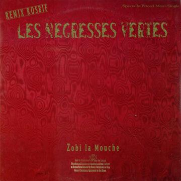 """Negresses Vertes, Les - Zobi La Mouche; 12"""" Maxi"""