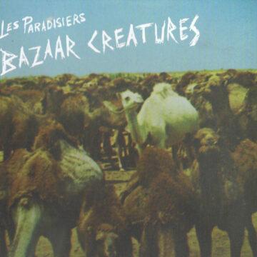 Paradisiers, Les - Bazaar Creatures; CD