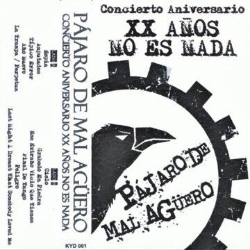 Pájaro De Mal Agüero - XX Años No Es Nada; Cassette
