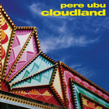 Pere Ubu – Cloudland; Vinilo Simple
