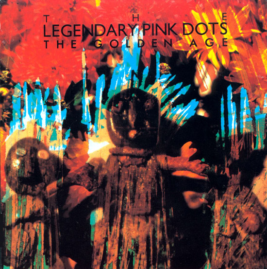 """Legendary Pink Dots, The - The Golden Age; 12"""" LP"""
