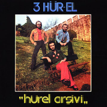"3 Hür-el – ""Hurel Arsivi""; Vinilo Simple"