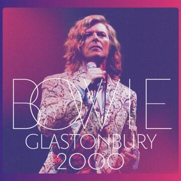 David Bowie – Glastonbury 2000; 2XCD+DVD, Box Set