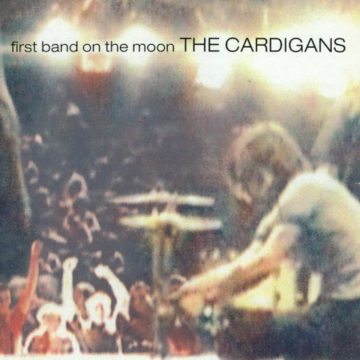 Cardigans, The – First Band on the Moon; Vinilo Simple