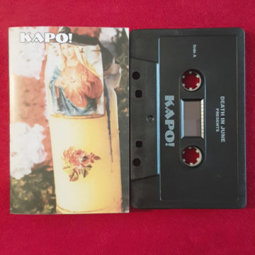 Death In June Presents Kapo!; Cassette