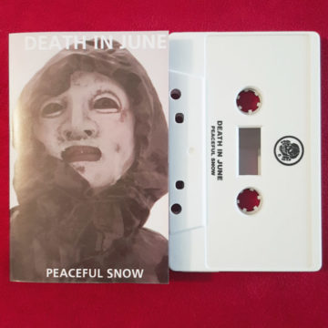 Death In June – Peaceful Snow; Cassette