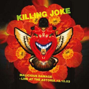 Killing Joke – Malicious Damage – Live At The Astoria 12.10.03; DVD