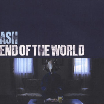 Ash – End Of The World; Single 7″
