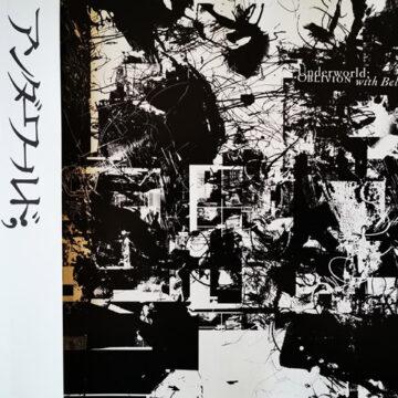 Underworld – Oblivion With Bells; CD+DVD