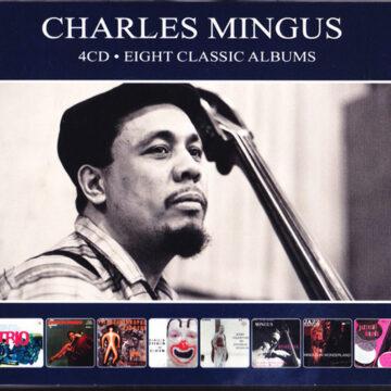 Charles Mingus – Eight Classic Albums; CD Cuádruple