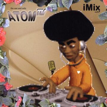 Atom TM – iMix miniLP; CD